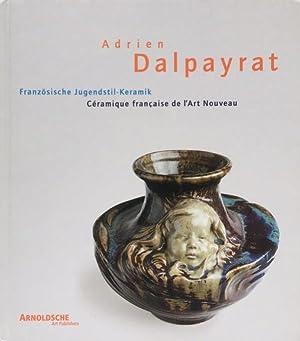 Adrien Dalpayrat : 1844 - 1910 ;: Dalpayrat, Adrien-Pierre (Ill.)