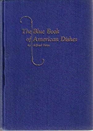 The Blue Book of American Dishes, Amerikanische Gerichte, (2 Teile in einem Band). (IN DEUTSCHER ...