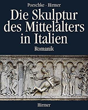 Die Skulptur des Mittelalters in Italien, Band: Poeschke, Joachim, Albert