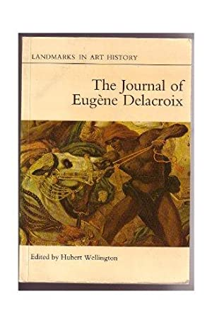 Journal of Eugene Delacroix. A selection edited with an introduction by Hubert Wellington. Transl...