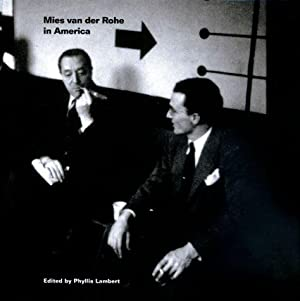 Mies van der Rohe in America : [accompanies the Exhibition Mies in America, organized by the Cana...