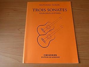 Trois Sonates pour Deux Guitares: Soler, Antonio ;