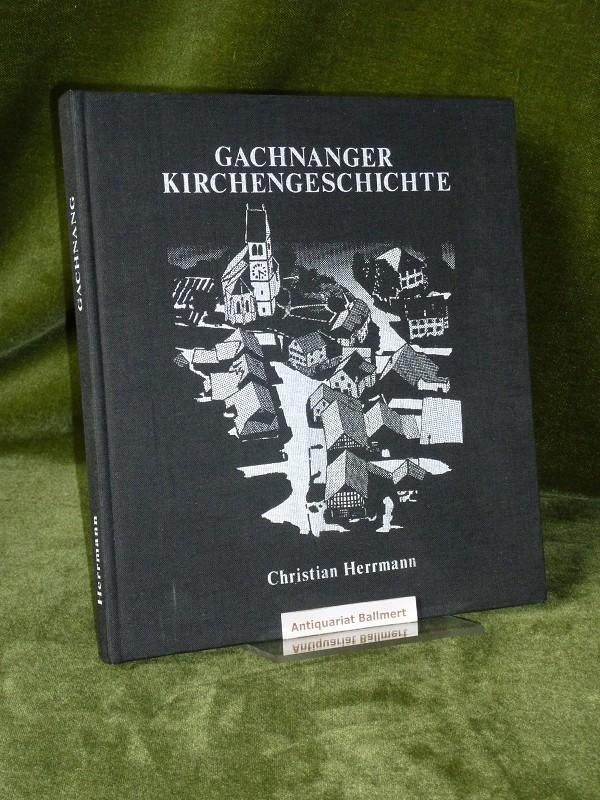 "Das Gachnanger ""Alte Pfarrhaus"" erzählt. [Gachnanger Kirchengeschichte]: Kanton Thurgau -"