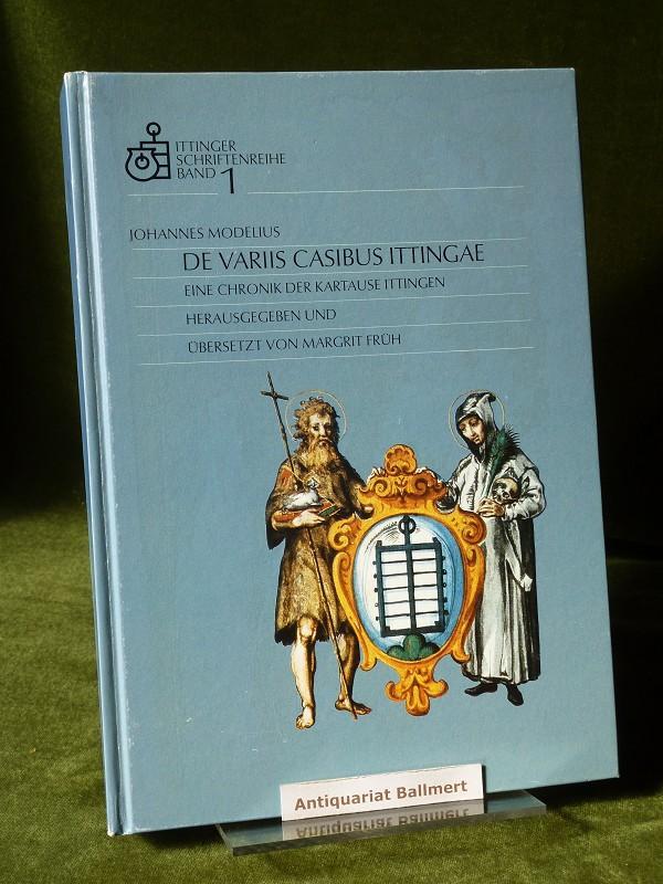 De variis casibus ittingae, Eine Chronik der: Kanton Thurgau -