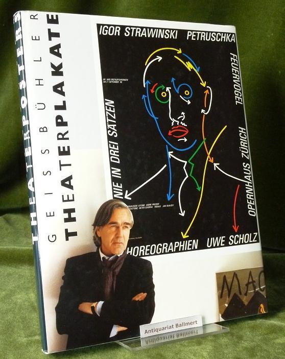Theaterplakate. Posters. Theaterposter: Geissbuehler; Mit einem beigelegtem: Zürich - Geissbühler,