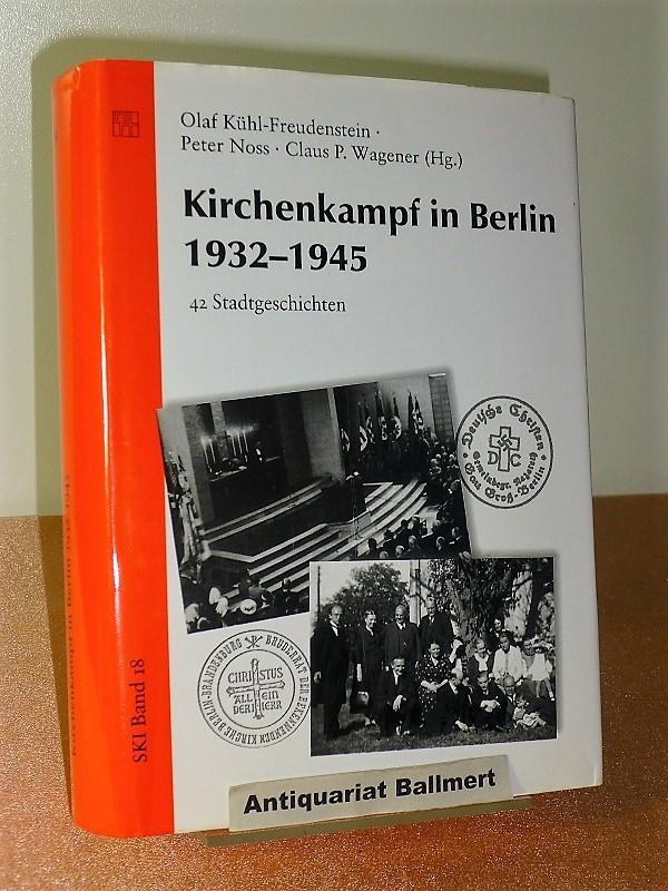 Kirchenkampf in Berlin 1932 - 1945. 42: Kühl-Freudenstein, Olaf ;