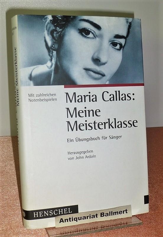 Maria Callas: Meine Meisterklasse: Ein Übungsbuch für Sänger