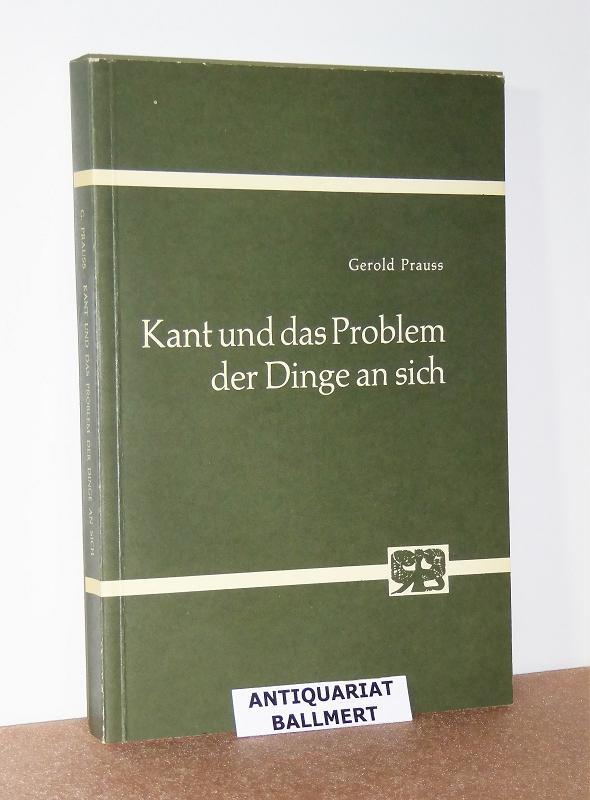 Kant und das Problem der Dinge an sich. - Prauss, Gerold