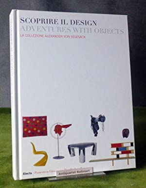 Scoprire il design. Adventures with objects. La collezione Alexander von Vegesack; 20.03.-06.07.2...