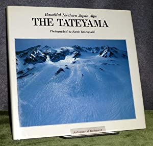 The Tateyama. Beautiful Northern Japan Alps. Zweisprachig: Kawaguchi, Kunio: