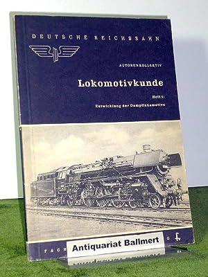 Die Entwicklung der Dampflokomotive. Dampflokomotiven, Lokomotivkunde, Heft: Lehrmittelstelle Deutsche Reichsbahn