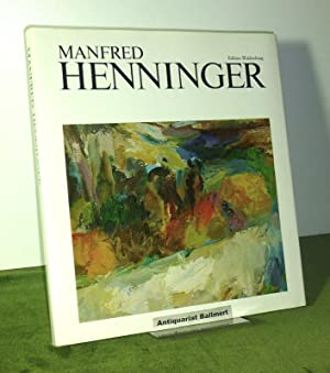 Manfred Henninger. Leben und Werk. Signiert und: Henninger, Manfred: