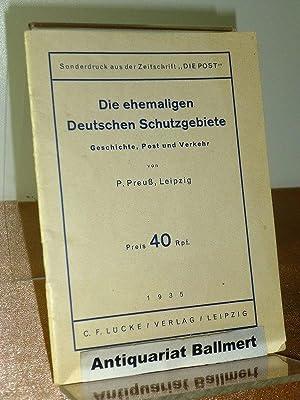 Die ehemaligen deutschen Schutzgebiete. Geschichte, Post und: Preuss, Paul: