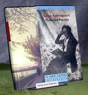 Geheime Papiere. Aus dem Dänischen übersetzt, kommentiert: Kierkegaard, Søren; Hagemann,
