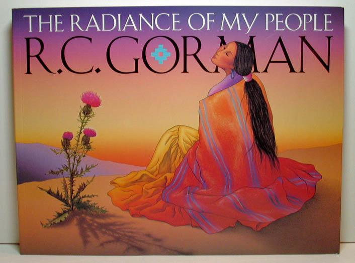 The radiance of my people (Native American Navajo Artist): Gorman, R, C.