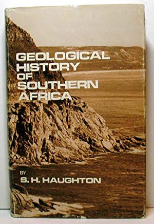 Geological History of Southern Africa: S. H. Haughton