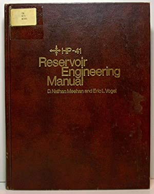HP-41 Reservoir Engineering Manual: D. Nathan Meehan & Eric L. Vogel