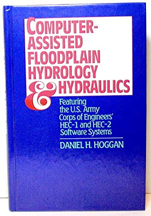 Computer-Assisted Floodplain Hydrology and Hydraulics: Featuring the U.S. Army Corps of Engineers&#...