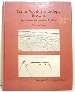 Seismic Modeling of Geologic Structures: Applications to Exploration Problems: Fagin, Stuart W.