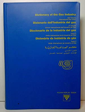 Multilingual Dictionary of the Gas Industry (2nd Vol. International Gas Union)
