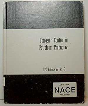 FORMS OF CORROSION: RECOGNITION AND PREVENTION & CORROSION CONTROL IN PETROLEUM PRODUCTION TPC ...