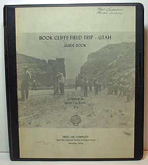 Shell Oil Company Book Cliffs Field Trip - Utah Pacific Division 1982: Le Blanc, Rufus J.