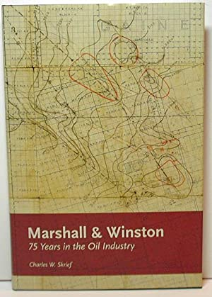 Marshall & Winston: 75 Years in the Oil Industry: Skirief, Charles