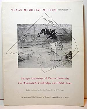 Salvage Archeology of Canyon Reservoir: The Wunderlich, Footbridges, and Other Sites: LeRoy Johnson...