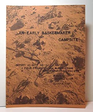 An early Basketmaker campsite;: Report on site AS-1, a field project of the Albuquerque ...