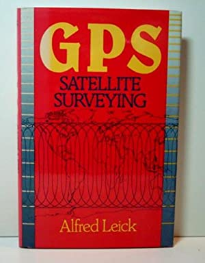 GPS Satellite Surveying: Leick