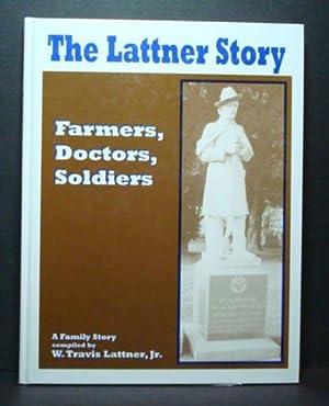 "The Lattner Story: Farmers, Doctors, Soldiers - A Family Story"".: Lattner, Jr. W. Travis"