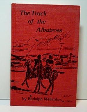 The Track of the Albatross: Mellard, Rudolph