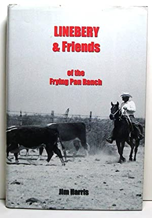 Linebery & Friends at the Frying Pan Ranch: Harris, Jim