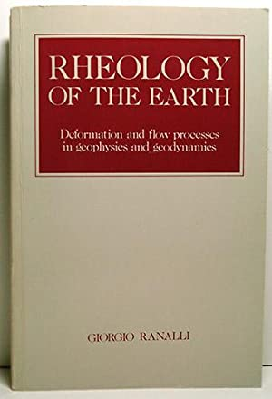 "Rheology of the Earth: Deformation and flow processes in geophysics and geodynamics"": Ranalli,..."
