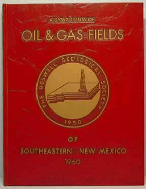 """A Symposium of Oil & Gas Fields of Southeastern New Mexico - 1960"""": Roswell Geological ..."""