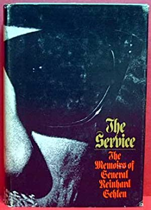 The Service - The Memoirs of General Reinhard Gehlen: Gehlen, Reinhard