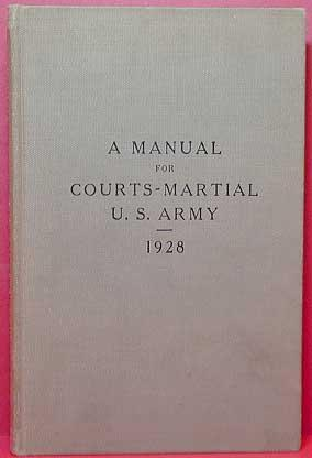 A Manual For Courts-Martial - U. S. Army: The Judge Advocate General of the Army