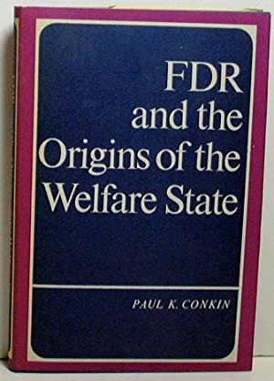 FDR and the Origins of the Welfare State: Paul K. Conkin