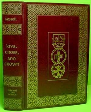 Kiva, Cross and Crown: Kessell, John L.