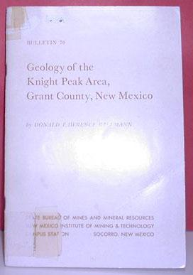 Geology of the Knight Peak Area, Grant County New Mexico: Bulletin 7: Donald Lawrence Ballmann