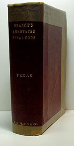 Branch's Annotasted Penal Code of the State of Texas: Branch , E. T.