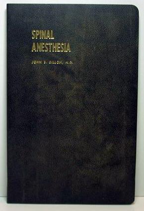 Spinal Anethesia: Dillon, John B., M. D.