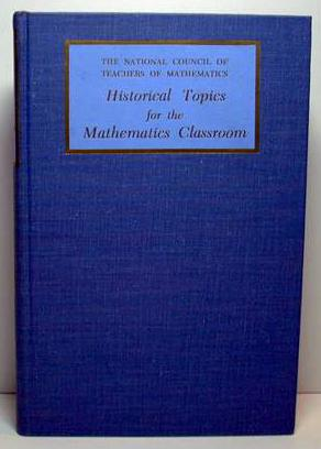 HISTORICAL TOPICS FOR THE MATHEMATICS CLASSROOM Thirty-First Yearbook: National Coiuncil of ...