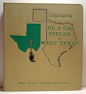 Oil & Gas Fields in West Texas Symposium: West Texas Geological Society