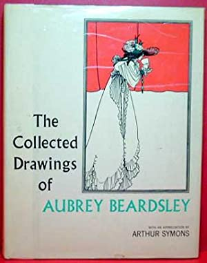 The Collected Drawings of Aubrey Beardsley: Symons, Arthur & Harris, Bruce S.
