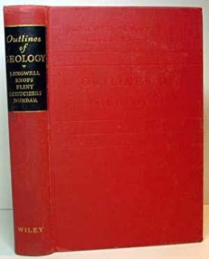Outline of Physical Geology: Longwell, Chester R./Adolph Knopf/Richard F. Flint