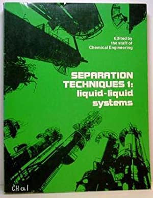 Separation Techniques 1: Liquid-Liquid Systems: Ricci, Larry