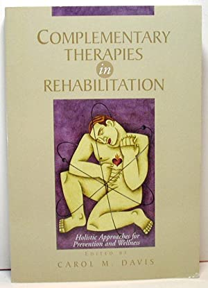 Complentary Therapies in Rehabilitation: Davis, Carol M.