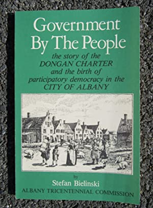 Government by the People: The Story of the Dongan Charter and the Birth of Participatory Democrac...