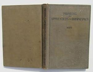 Printing for Apprentices and Journeymen: Witt, Harvey Arthur